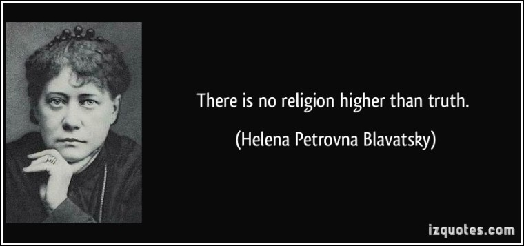 quote-there-is-no-religion-higher-than-truth-helena-petrovna-blavatsky-211631-1
