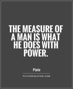 the-measure-of-a-man-is-what-he-does-with-power-quote-1